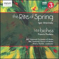 Stravinsky: The Rite of Spring; Poulenc: Les Biches - BBC National Chorus of Wales (choir, chorus); BBC National Orchestra of Wales; Thierry Fischer (conductor)