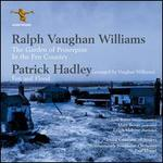 Ralph Vaughan Williams: Garden of Proserpine; In The Fen Country; Patrick Hadley: Fen and Flood