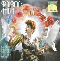 Do You Want the Truth or Something Beautiful? - Paloma Faith