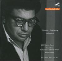 Morton Feldman: Orchestra - Martha Culver (soprano); Deutsches Symphonie-Orchester Berlin; Bradley Lubman (conductor)