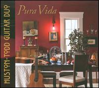 Pura Vida - Huston-Todd Guitar Duo; John Huston (guitar); Richard Todd (guitar)