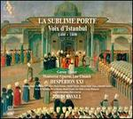 La Sublime Porte: Voix d'Istanbul 1400-1800