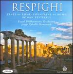 Respighi: Pines of Rome; Fountains of Rome; Roman Festivals