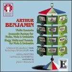Arthur Benjamin: Violin Concerto; Romantic Fantasy; Elegy, Waltz & Toccata