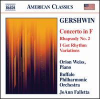 Gershwin: Concerto in F; Rhapsody No. 2; I Got Rhythm Variations - Orion Weiss (piano); Buffalo Philharmonic Orchestra; JoAnn Falletta (conductor)
