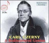 Carl Czerny: A Rediscovered Genius - Andre Moisan (clarinet); Andreas Groethuysen (piano); Anton Kuerti (piano); Barry Shiffman (violin);...