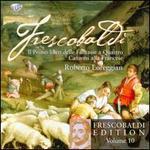 Frescobaldi: Il Primo libro delle Fantasie a Quattro; Canzoni alla Francese