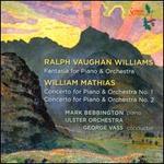 Vaughan Williams: Fantasia for Piano & Orchestra / Mathias: Concertos for Piano & Orchestra, Nos. 1 & 2