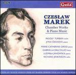 Czeslaw Marek: Chamber Works & Piano Music