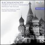Rachmaninov: Liturgy of St. John Chrysostom; Panteley the Healer