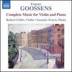 Eugene Goossens: Complete Music for Violin & Piano
