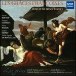 Les Gr�ces Fran�oises: Music of the French Baroque
