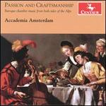 Passion and Craftsmanship: Baroque Chamber Music from Both Sides of the Alps