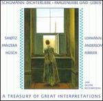 Schumann: Dichterliebe; Frauenliebe Und Lebn. a Treasury of Great Interpretations