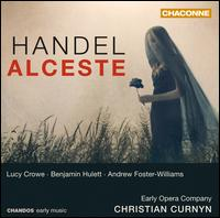 Handel: Alceste - Andrew Foster-Williams (bass); Ben Hulett (tenor); Benjamin Hulett (tenor); Elizabeth Weisberg (soprano);...