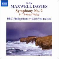 Peter Maxwell Davies: Symphony No. 2; St. Thomas Wake - BBC Philharmonic Orchestra; Peter Maxwell Davies (conductor)