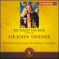 Richard Hickox conducts Sir John Tavener - Andrew Murgatroyd (tenor); Jeremy Birchall (bass); John Mark Ainsley (tenor); John Senter (cello);...