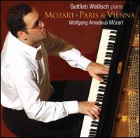 Mozart: Paris & Vienna - Gottlieb Wallisch (piano)