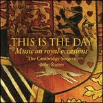 This Is the Day: Music on Royal Occasions