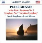 Peter Mennin: Moby Dick; Symphony No. 3; Symphony No. 7 'Variation-Symphony'