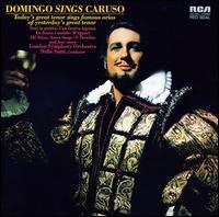 Domingo Sings Caruso [10 tracks] - Pl�cido Domingo (tenor); London Symphony Orchestra; Nello Santi (conductor)