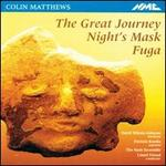 Colin Matthews: The Great Journey; Night's Mask