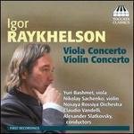 Igor Raykhelson: Viola Concerto; Violin Concerto