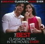The Greatest Classical Music Ever!: The Best Classical Music in the Movies Ever!