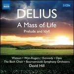 Delius: A Mass of Life; Prelude and Idyll