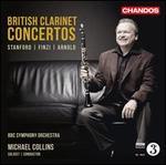 British Clarinet Concertos: Stanford, Finzi, Arnold