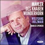 Mahler Des Knaben Wunderhorn