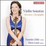 Violin Sonatas by Richard Strauss & Ottorino Respighi