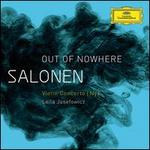 Esa-Pekka Salonen: Out of Nowhere - Violin Concerto; Nyx - Leila Josefowicz (violin); Finnish Radio Symphony Orchestra; Esa-Pekka Salonen (conductor)