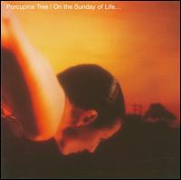On the Sunday of Life - Porcupine Tree