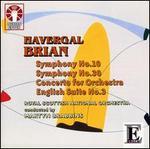Havergal Brian: Symphonies Nos. 10 & 30; Concerto for Orchestra; English Suite No. 3