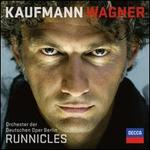 Wagner - Jonas Kaufmann (tenor); Markus Brnck (bass baritone); Chor Der Deutschen Oper Berlin (choir, chorus); Orchester Der Deutschen Oper Berlin; Donald Runnicles (conductor)