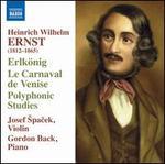 Heinrich Wilhelm Ernst: Erlk�nig; Le Carnaval de Venise; Polyphonic Studies