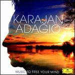 Karajan Adagio: Music to Free Your Mind