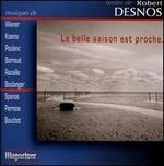 La Belle saison est proche: Textes de Robert Desnos