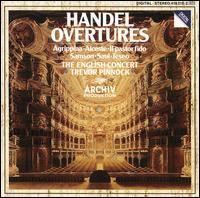 Handel: Overtures - Anthony Halstead (horn); David Reichenberg (oboe); Michael Laird (trumpet); Simon Standage (violin); Trevor Pinnock (harpsichord); The English Concert; Trevor Pinnock (conductor)
