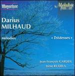 Darius Milhaud: Tristesses; MTlodies