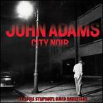 John Adams: City Noir