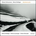 Schumann, Holliger: Aschenmusik