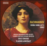Rachmaninov: Monna Vanna (Act 1); Songs -