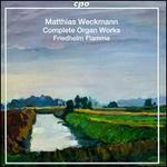 Matthias Weckman: Complete Organ Works