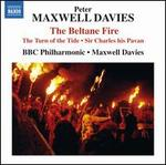 Peter Maxwell Davies: The Beltane Fire; The Turn of the Tide; Sir Charles his Pavan