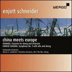 Schneider: China Meets Europe (Changes-Concerto for Sheng & Orchestra Chinese Seasons-Symphony No.3)