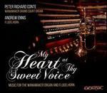 My Heart at Thy Sweet Voice-Music for the Wanamaker Organ & Flugelhorn