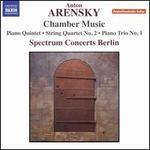 Arensky: Chamber Music-Piano Quintet / String Quartet No. 2 / Piano Trio No. 1