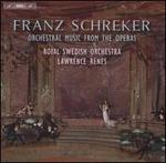 Franz Schreker: Orchestral Music from the Operas